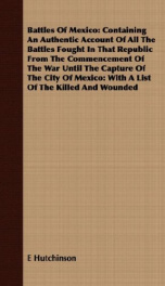 battles of mexico containing an authentic account of all the battles fought in_cover