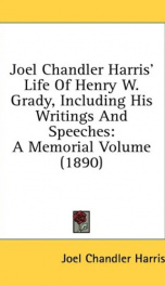 joel chandler harris life of henry w grady including his writings and speeches_cover