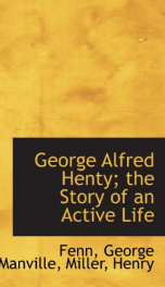 george alfred henty the story of an active life_cover