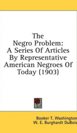 the negro problem a series of articles by representative american negroes of to_cover