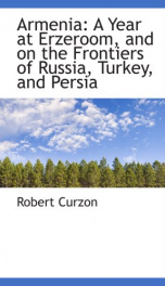 armenia a year at erzeroom and on the frontiers of russia turkey and persia_cover