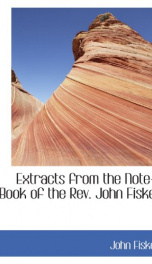 extracts from the note book of the rev john fiske_cover