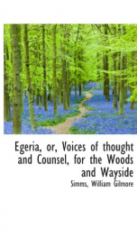 egeria or voices of thought and counsel for the woods and wayside_cover