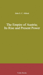 The Empire of Austria; Its Rise and Present Power_cover