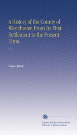 a history of the county of westchester from its first settlement to the present_cover