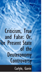 criticism true and false or the present state of the deuteronomy controversy_cover