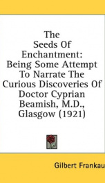 the seeds of enchantment being some attempt to narrate the curious discoveries_cover