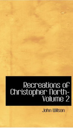 Recreations of Christopher North, Volume 2_cover
