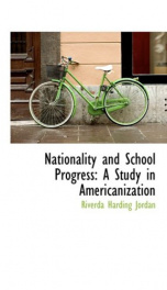 nationality and school progress a study in americanization_cover
