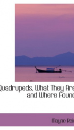 Quadrupeds, What They Are and Where Found_cover