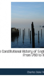 The Constitutional History of England from 1760 to 1860_cover