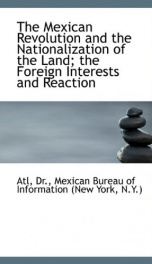 the mexican revolution and the nationalization of the land the foreign interest_cover
