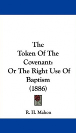 the token of the covenant or the right use of baptism_cover