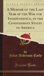 a memoir of the last year of the war for independence in the confederate states_cover