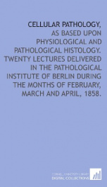 cellular pathology as based upon physiological and pathological histology_cover