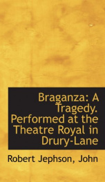 braganza a tragedy performed at the theatre royal in drury lane_cover