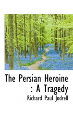 the persian heroine a tragedy_cover