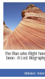 the man who might have been a lost biography_cover
