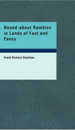 Round-about Rambles in Lands of Fact and Fancy_cover