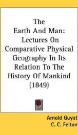 the earth and man lectures on comparative physical geography in its relation to_cover
