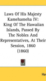 laws of his majesty kamehameha iv king of the hawaiian islands passed by the_cover