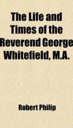the life and times of the reverend george whitefield_cover
