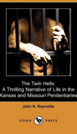 The Twin Hells; a thrilling narrative of life in the Kansas and Missouri penitentiaries_cover