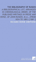 the bibliography of ruskin a bibliographical list arranged in chronological or_cover