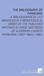 the bibliography of swinburne a bibliographical list arranged in chronological_cover