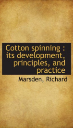 cotton spinning its development principles and practice_cover