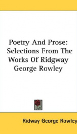 poetry and prose selections from the works of ridgway george rowley_cover