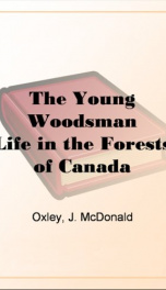 the young woodsmanlife in the forests of canada_cover