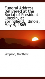 funeral address delivered at the burial of president lincoln_cover