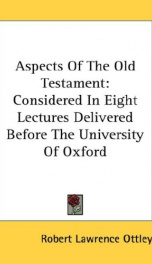 aspects of the old testament considered in eight lectures delivered before the_cover
