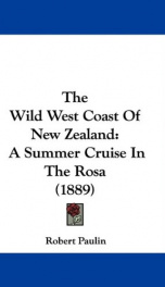the wild west coast of new zealand a summer cruise in the rosa_cover