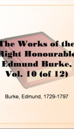 The Works of the Right Honourable Edmund Burke, Vol. 10 (of 12)_cover