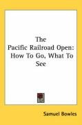 the pacific railroad open how to go what to see_cover