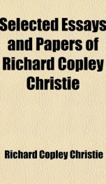 selected essays and papers of richard copley christie_cover
