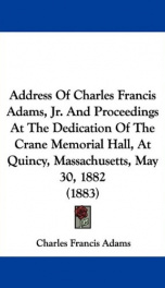 address of charles francis adams jr and proceedings at the dedication of the_cover