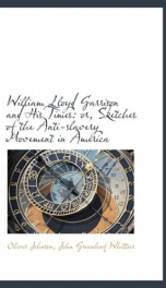 william lloyd garrison and his times or sketches of the anti slavery movement_cover