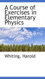 a course of exercises in elementary physics_cover