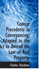 concise precedents in conveyancing adapted to the act to amend the law of real_cover