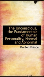 the unconscious the fundamentals of human personality normal and abnormal_cover