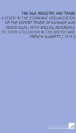 the silk industry and trade a study in the economic organization of the export_cover