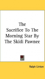 the sacrifice to the morning star by the skidi pawnee_cover