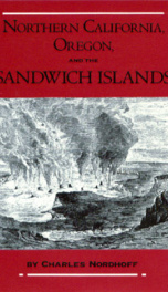Northern California, Oregon, and the Sandwich Islands_cover