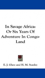 in savage africa or six years of adventure in congo land_cover