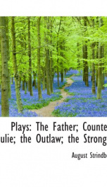 Plays: the Father; Countess Julie; the Outlaw; the Stronger_cover