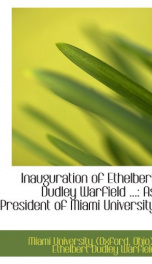 inauguration of ethelbert dudley warfield as president of miami university_cover