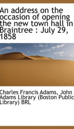 an address on the occasion of opening the new town hall in braintree july 29_cover